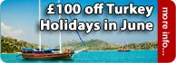 £100 off Turkey Holidays in June