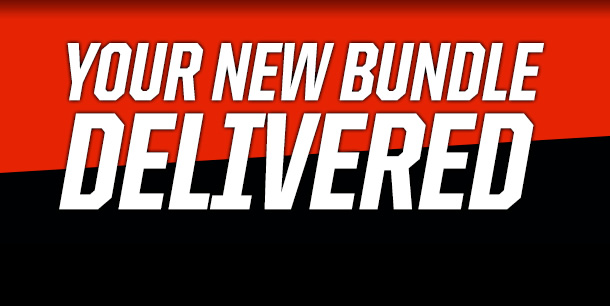 YOUR NEW BUNDLE DELIVERED