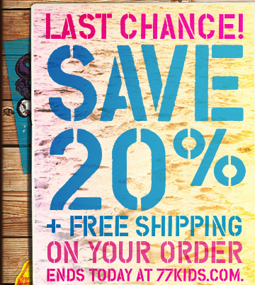 Last Chance! Save 20% + Free Shipping On Your Order | Ends Today At 77kids.com.