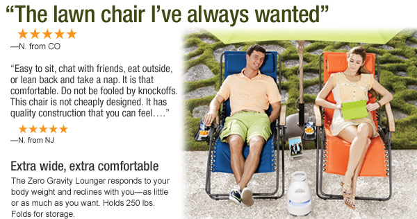 Buy 2, SAVE $50 - Zero Gravity Loungers - $124.99 each