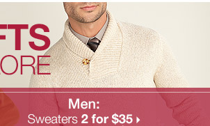 Men: Sweaters  2 for $35 >