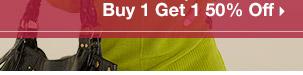 Buy 1 Get 1 50% Off >