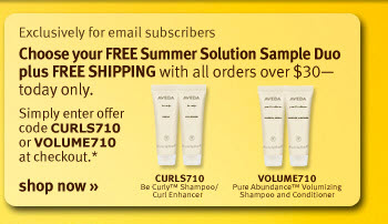 Exclusively for email subscribers-- Choose your FREE Summer Solution Sample Duo plus FREE SHIPPING with all orders over $30--today only. Simply enter offer code CURLS710 or VOLUME710 at checkout.* SHOP NOW