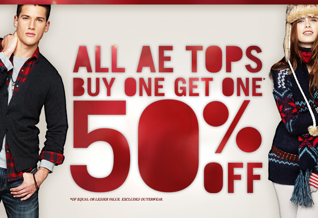 All AE Tops Buy One Get One* 50% Off | *Of Equal Or Lesser Value. Excludes Outerwear.