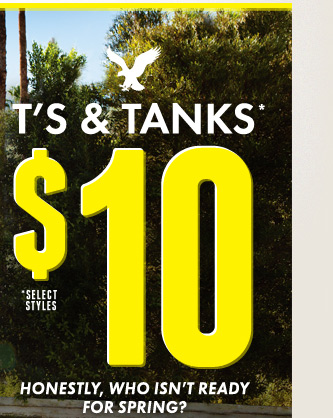 T's & Tanks* $10 | *Select Styles | Honestly, Who Isn't Ready For Spring?