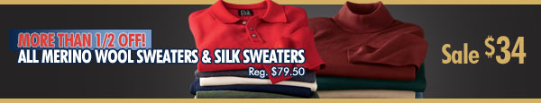 More than 1/2 OFF! All Merino Wool Sweaters & Silk Sweaters - Sale $34