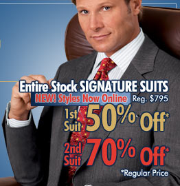 Entire Stock Signature Suits - 1st Suit 50% OFF - 2nd Suit 70% OFF