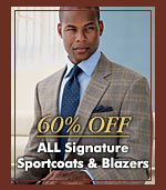 60% OFF - ALL Signature Sportcoats & Blazers
