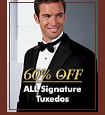 60% OFF - ALL Signature Tuxedos