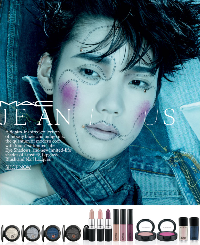 M·A·C JEANIUS  A denim-inspired collection of moody blues and indigo ink, the quantum of modern cool, with four new limited-life Eye Shadows, and new limited-life shades of Lipstick, Lipglass, Blush and Nail Lacquer.  SHOP NOW