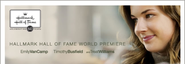 HALLMARK HALL OF FAME WORLD PREMIERE Starring Emily VanCamp, Timothy Busfield and Treat Williams