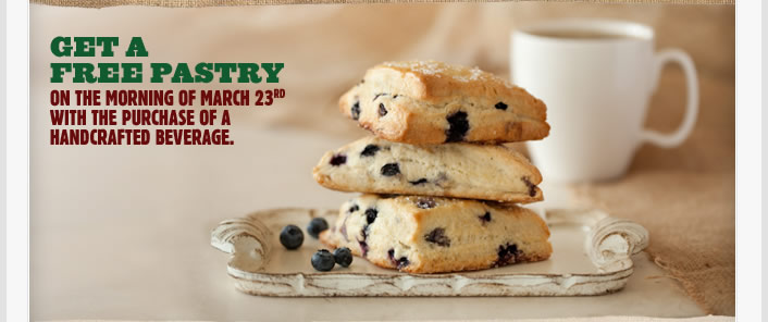 Get a Free Pastry on March 23rd with the purchase of a handcrafted beverage