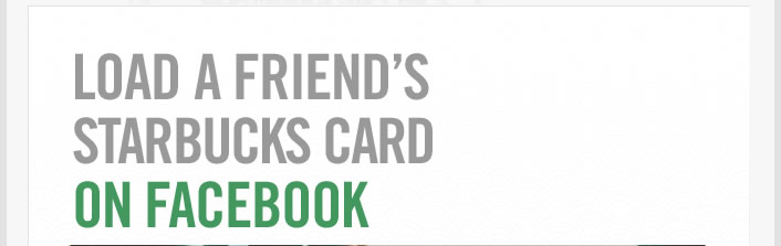 Load a friend's Starbucks Card on Facebook