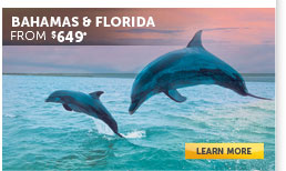 Bahamas & Florida - Learn More