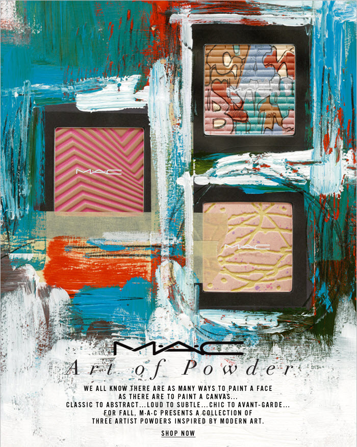 We all know there are as many ways to paint a face as there are to paint a canvas….classic to abstract...loud to subtle...chic to avant-garde...For Fall, MAC presents a collection of three Artist Powders inspired by modern art.