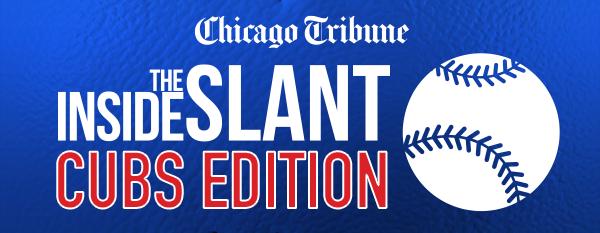 Chicago Inside Slant Cubs Edition