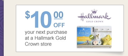 $10 OFF your next purchase at a Hallmark Gold Crown store